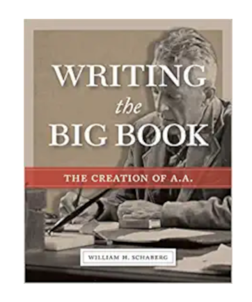 Writing the Big Book: The Creation of A.A